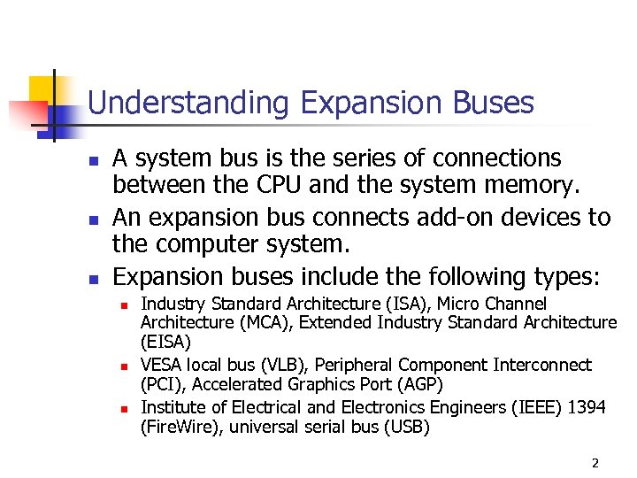 Understanding Expansion Buses n n n A system bus is the series of connections