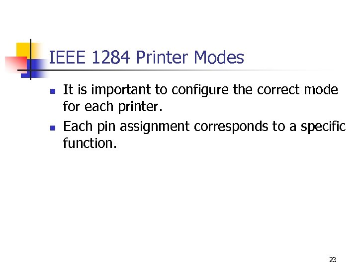 IEEE 1284 Printer Modes n n It is important to configure the correct mode