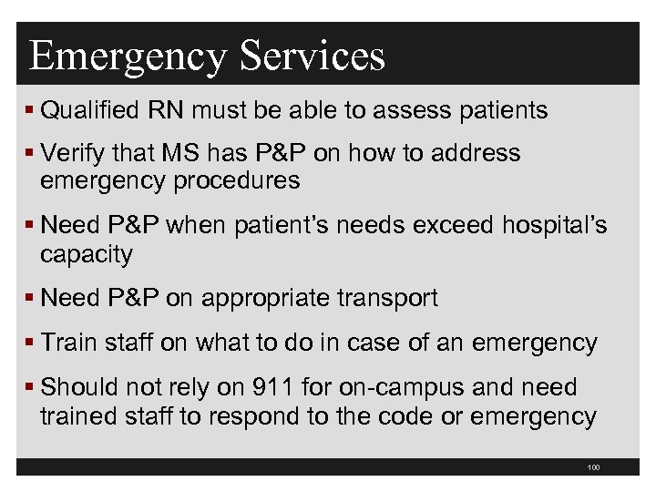 Emergency Services § Qualified RN must be able to assess patients § Verify that