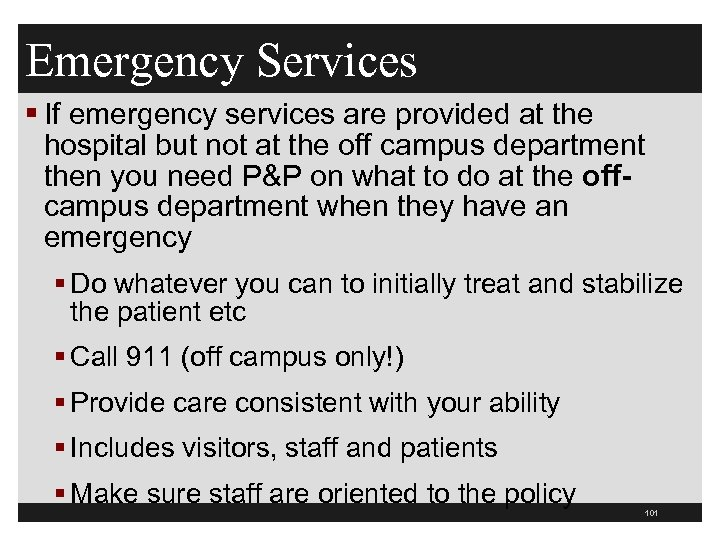 Emergency Services § If emergency services are provided at the hospital but not at