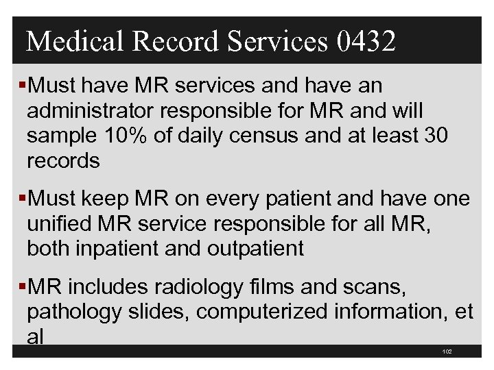 Medical Record Services 0432 §Must have MR services and have an administrator responsible for