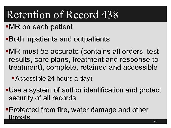 Retention of Record 438 §MR on each patient §Both inpatients and outpatients §MR must