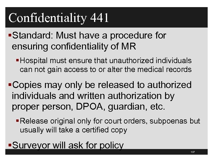 Confidentiality 441 §Standard: Must have a procedure for ensuring confidentiality of MR § Hospital
