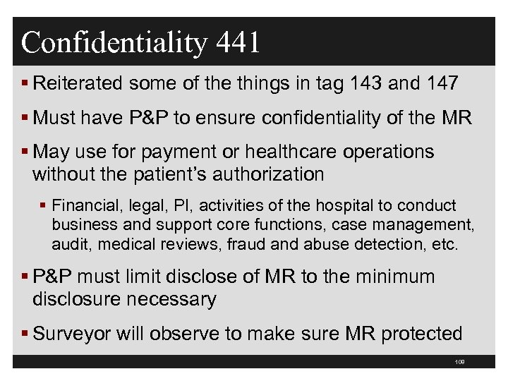 Confidentiality 441 § Reiterated some of the things in tag 143 and 147 §
