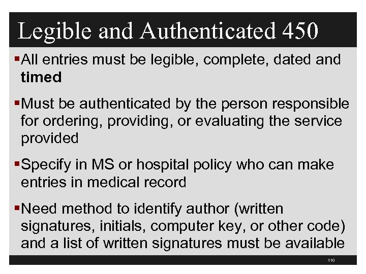 Legible and Authenticated 450 §All entries must be legible, complete, dated and timed §Must