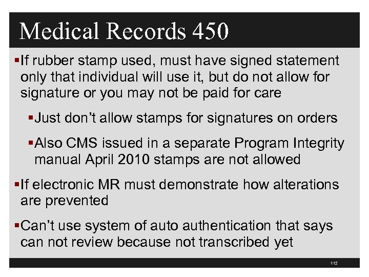 Medical Records 450 §If rubber stamp used, must have signed statement only that individual