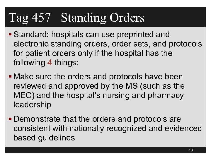 Tag 457 Standing Orders § Standard: hospitals can use preprinted and electronic standing orders,