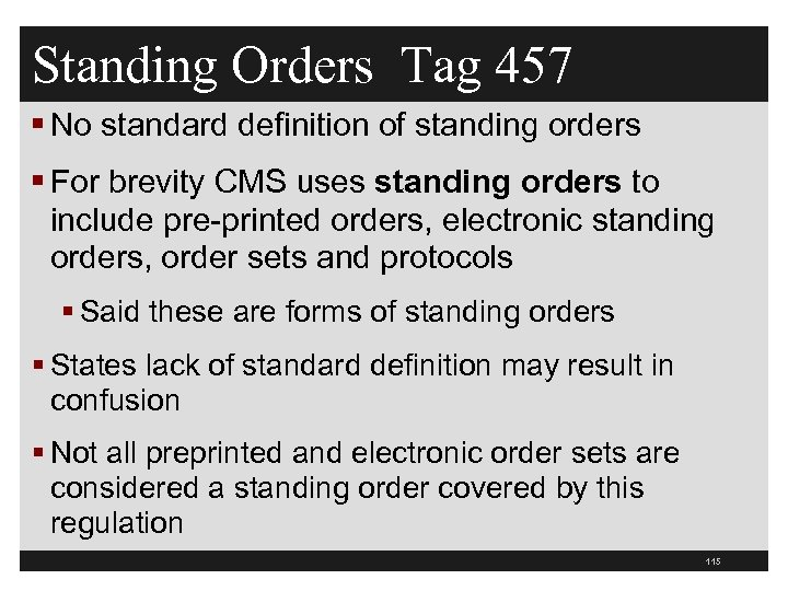 Standing Orders Tag 457 § No standard definition of standing orders § For brevity