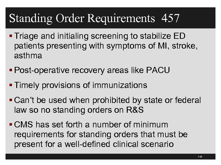 Standing Order Requirements 457 § Triage and initialing screening to stabilize ED patients presenting
