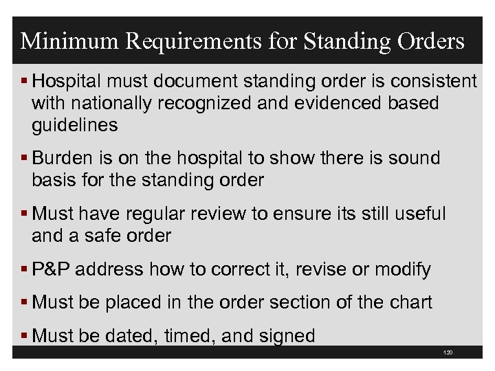 Minimum Requirements for Standing Orders § Hospital must document standing order is consistent with
