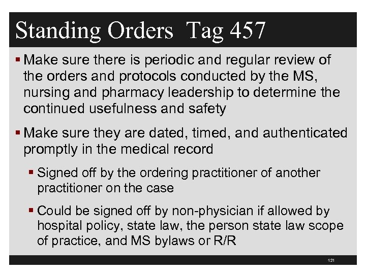 Standing Orders Tag 457 § Make sure there is periodic and regular review of