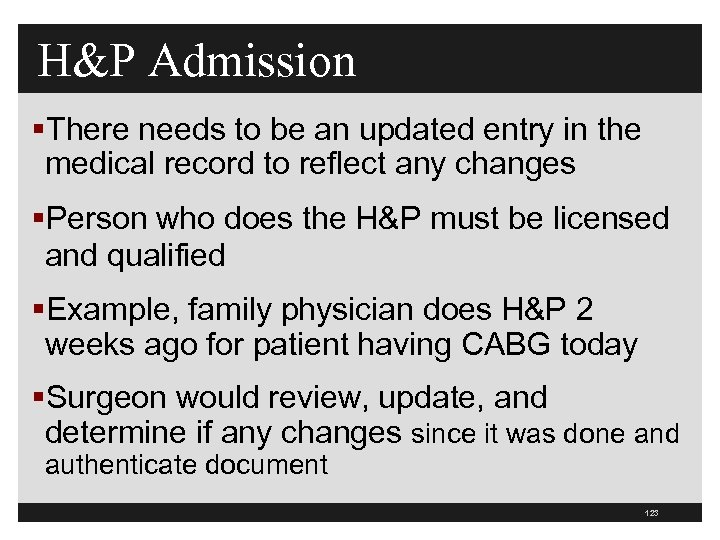 H&P Admission §There needs to be an updated entry in the medical record to