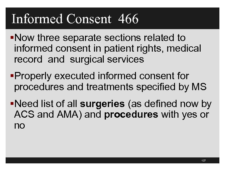 Informed Consent 466 §Now three separate sections related to informed consent in patient rights,