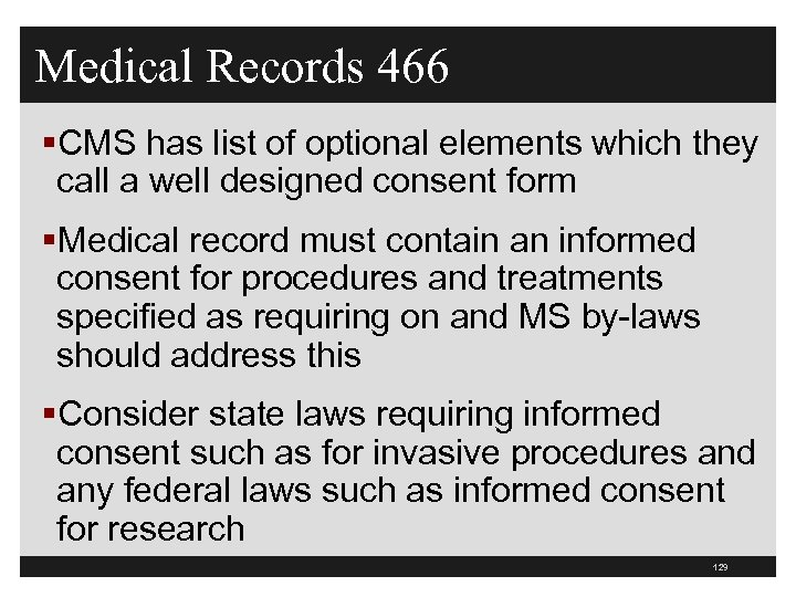 Medical Records 466 §CMS has list of optional elements which they call a well
