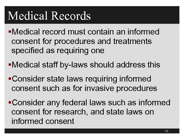 Medical Records §Medical record must contain an informed consent for procedures and treatments specified