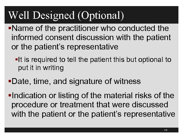 Well Designed (Optional) §Name of the practitioner who conducted the informed consent discussion with