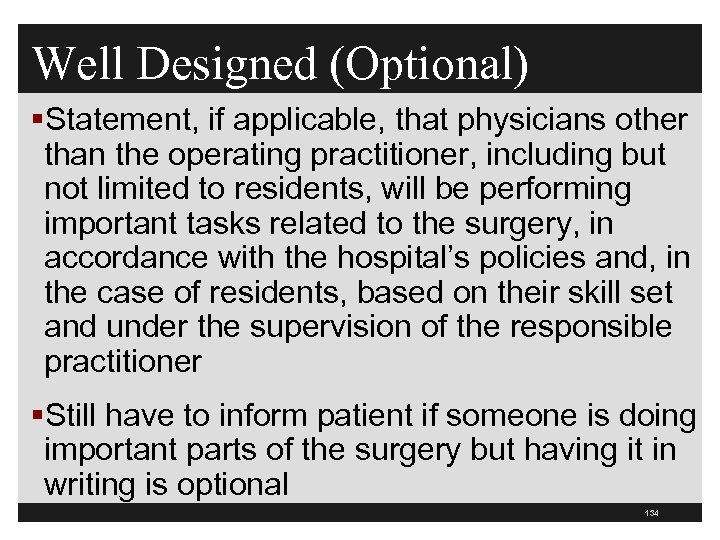 Well Designed (Optional) §Statement, if applicable, that physicians other than the operating practitioner, including