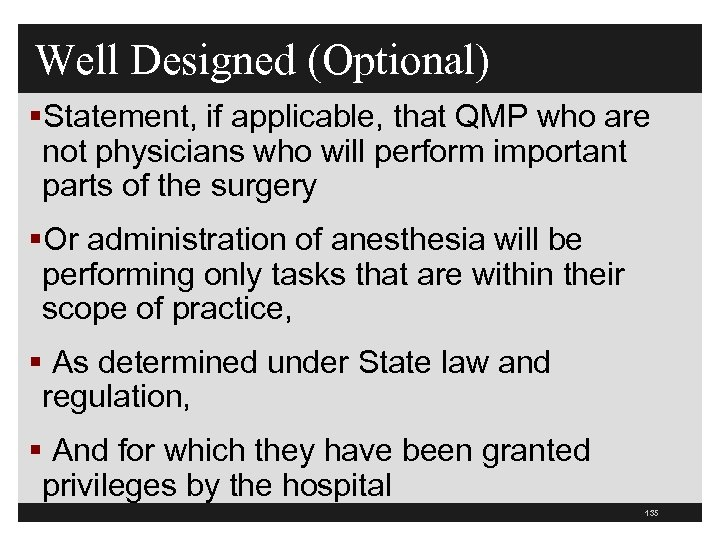Well Designed (Optional) §Statement, if applicable, that QMP who are not physicians who will