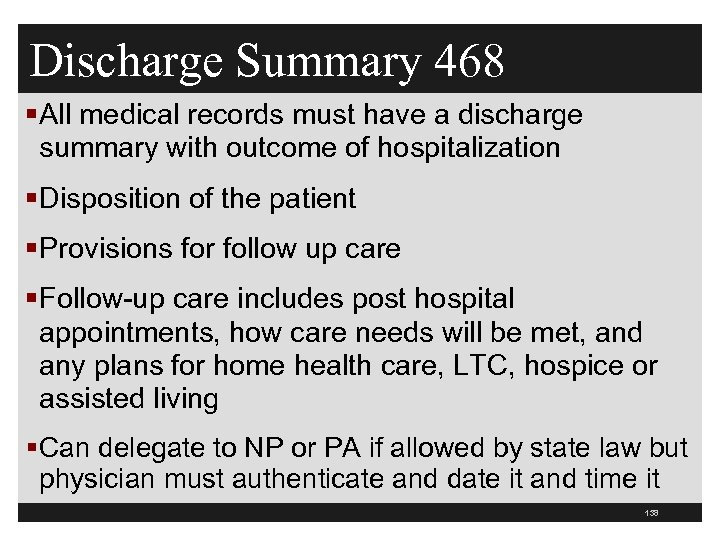 Discharge Summary 468 §All medical records must have a discharge summary with outcome of