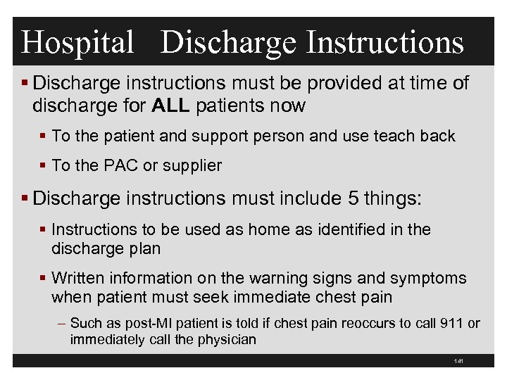 Hospital Discharge Instructions § Discharge instructions must be provided at time of discharge for