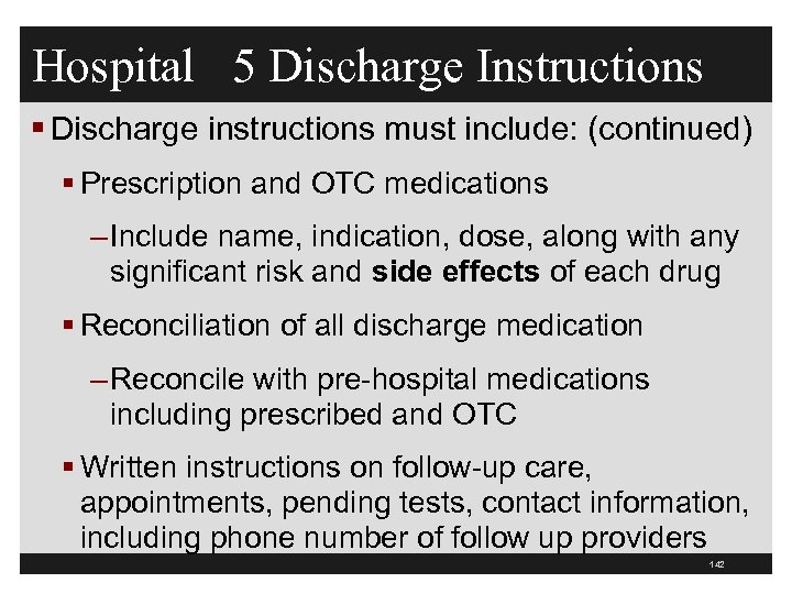 Hospital 5 Discharge Instructions § Discharge instructions must include: (continued) § Prescription and OTC