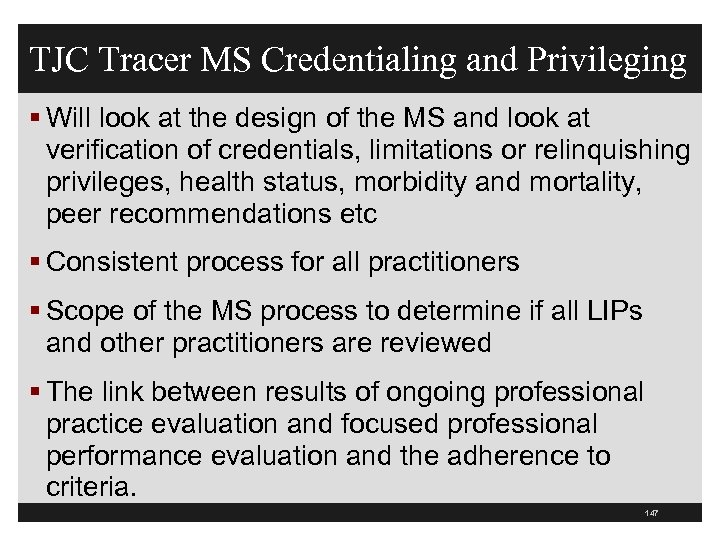 TJC Tracer MS Credentialing and Privileging § Will look at the design of the