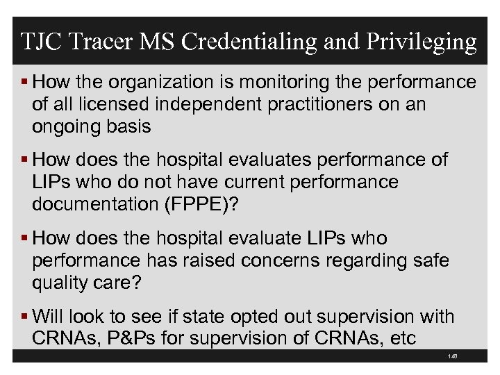 TJC Tracer MS Credentialing and Privileging § How the organization is monitoring the performance