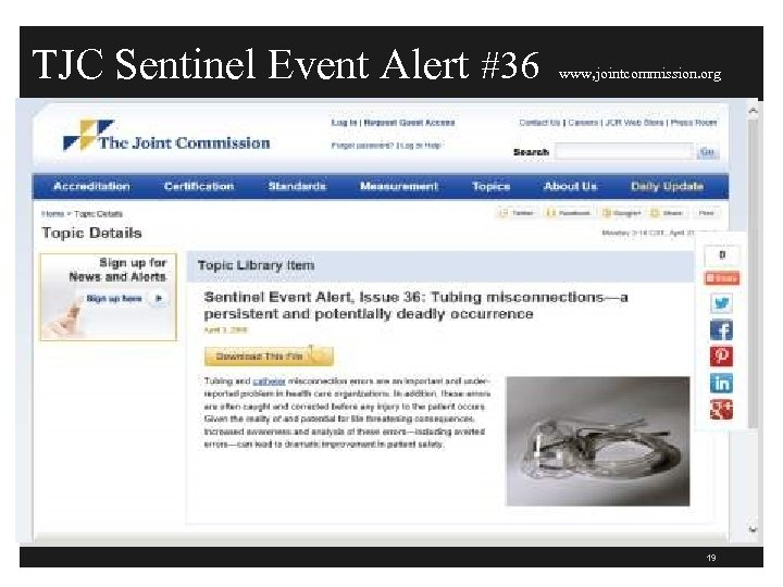 TJC Sentinel Event Alert #36 www, jointcommission. org http: //www. jointcommission. org/sentine l_event_alert_issue_36_tubing_miscon nections—