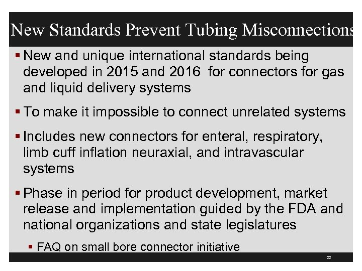 New Standards Prevent Tubing Misconnections § New and unique international standards being developed in