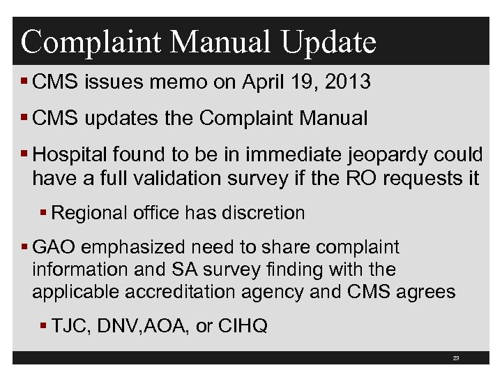 Complaint Manual Update § CMS issues memo on April 19, 2013 § CMS updates