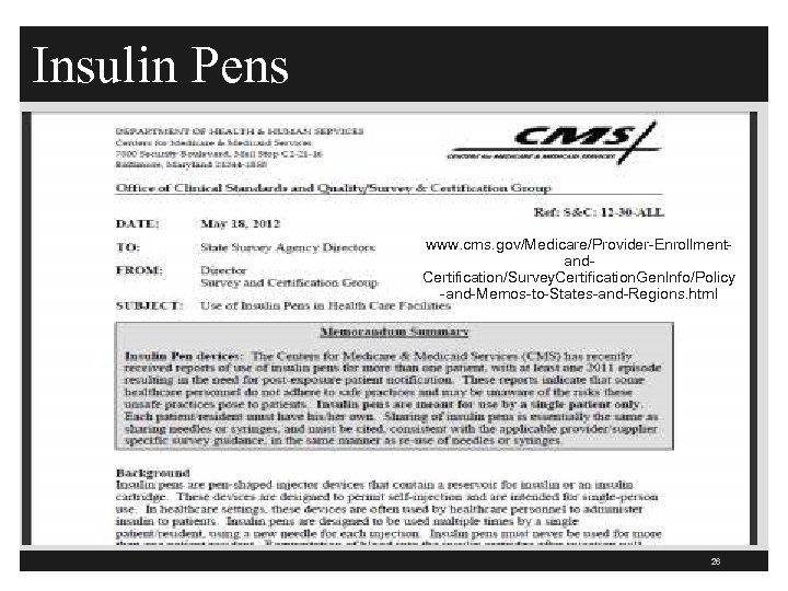 Insulin Pens www. cms. gov/Medicare/Provider-Enrollmentand. Certification/Survey. Certification. Gen. Info/Policy -and-Memos-to-States-and-Regions. html 26