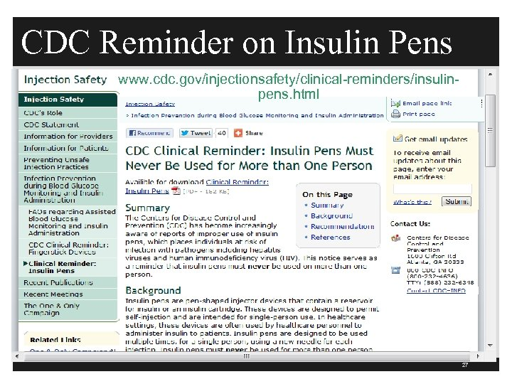 CDC Reminder on Insulin Pens www. cdc. gov/injectionsafety/clinical-reminders/insulinpens. html 27