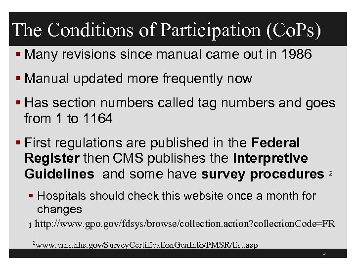 The Conditions of Participation (Co. Ps) § Many revisions since manual came out in