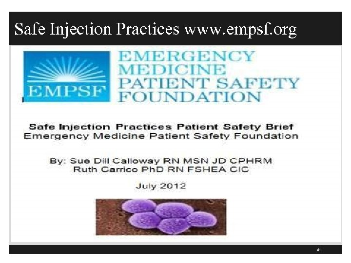 Safe Injection Practices www. empsf. org 41