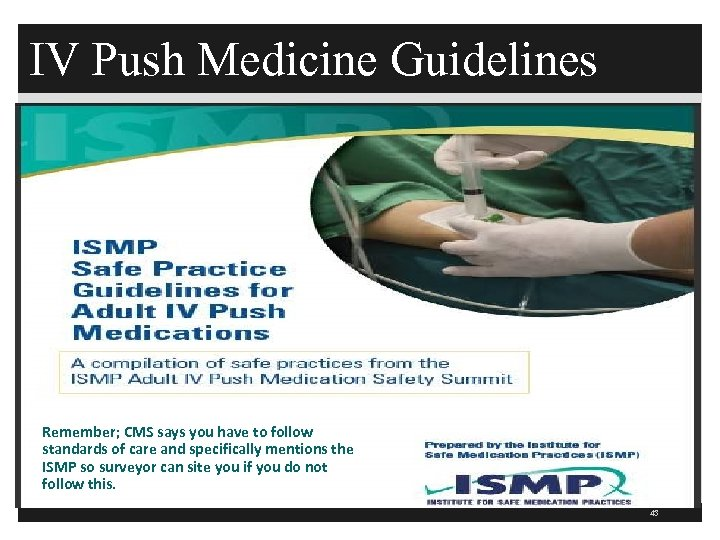 IV Push Medicine Guidelines Remember; CMS says you have to follow standards of care