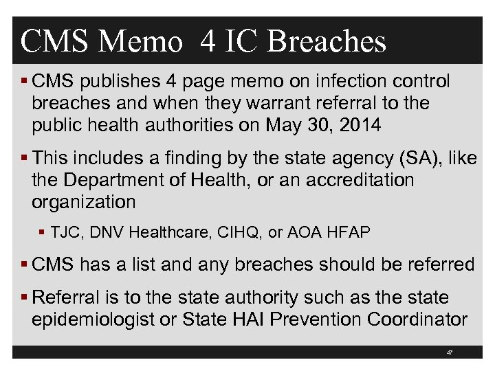 CMS Memo 4 IC Breaches § CMS publishes 4 page memo on infection control