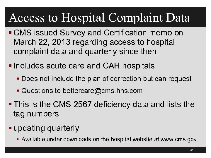 Access to Hospital Complaint Data § CMS issued Survey and Certification memo on March