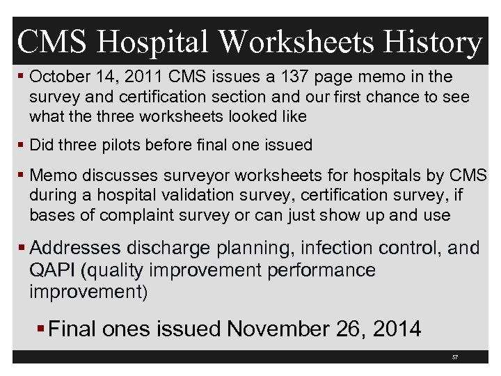 CMS Hospital Worksheets History § October 14, 2011 CMS issues a 137 page memo