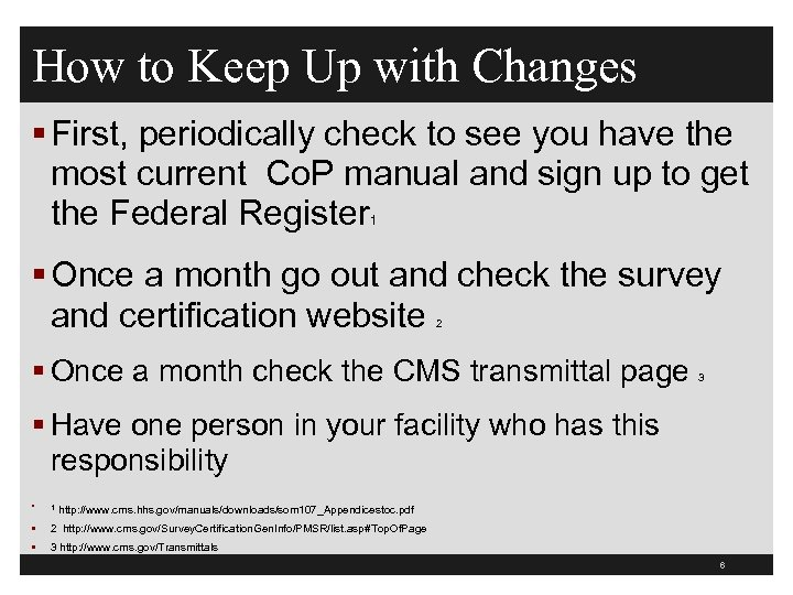 How to Keep Up with Changes § First, periodically check to see you have