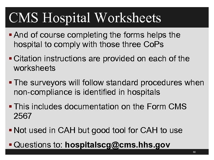 CMS Hospital Worksheets § And of course completing the forms helps the hospital to