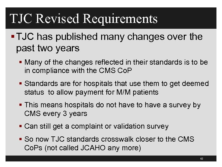 TJC Revised Requirements § TJC has published many changes over the past two years