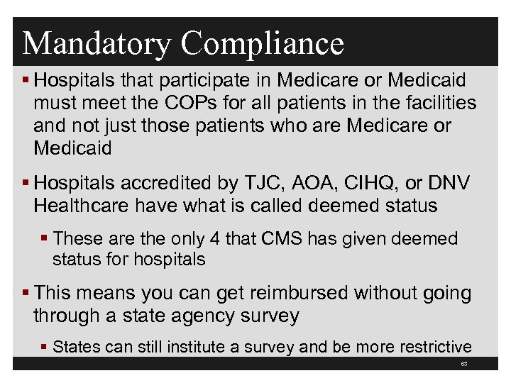 Mandatory Compliance § Hospitals that participate in Medicare or Medicaid must meet the COPs