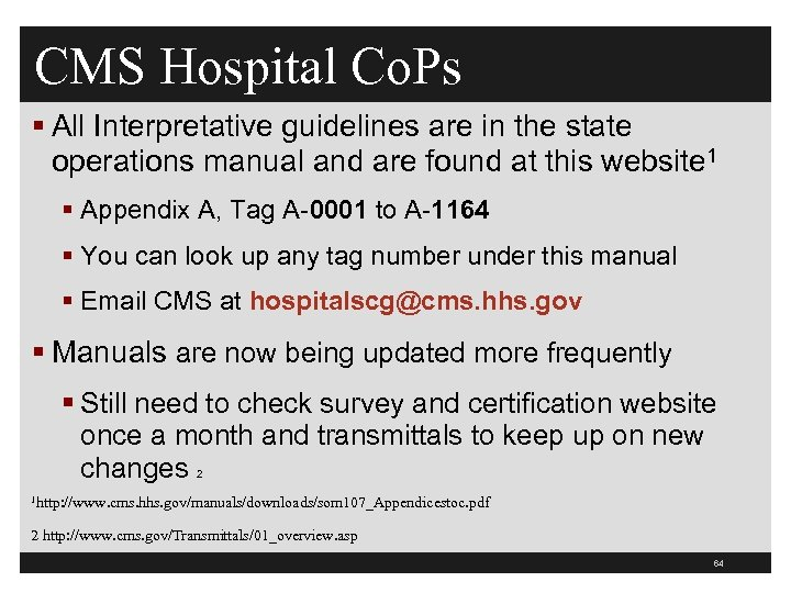 CMS Hospital Co. Ps § All Interpretative guidelines are in the state operations manual
