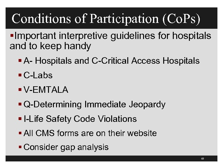 Conditions of Participation (Co. Ps) §Important interpretive guidelines for hospitals and to keep handy