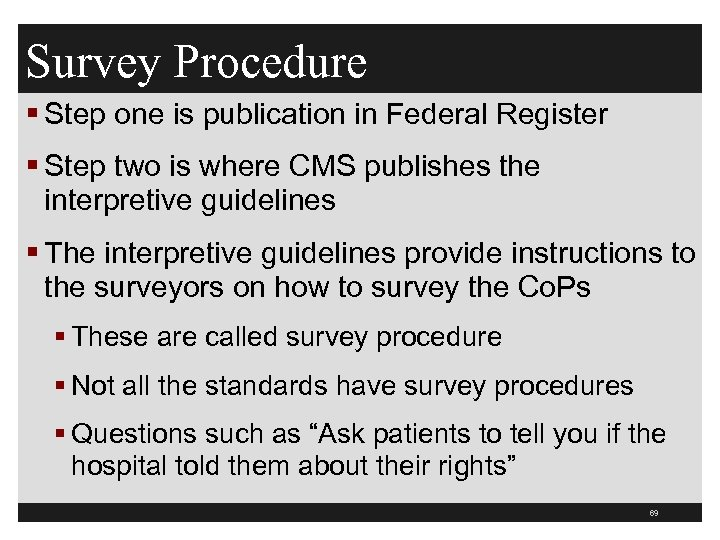 Survey Procedure § Step one is publication in Federal Register § Step two is