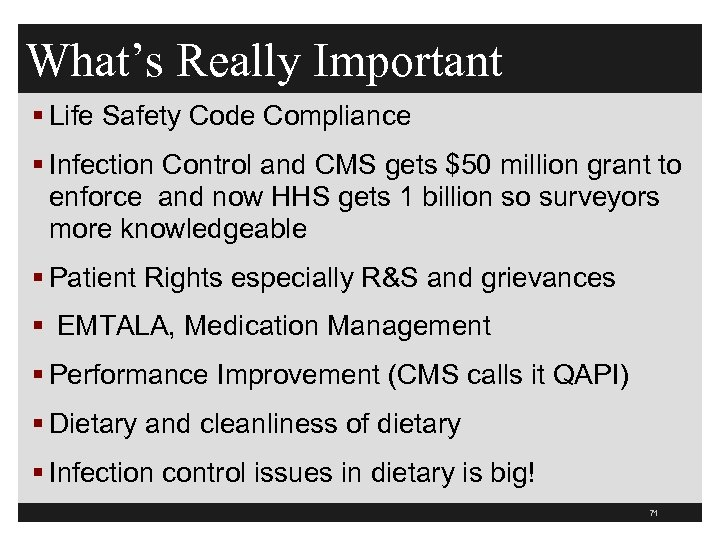 What's Really Important § Life Safety Code Compliance § Infection Control and CMS gets