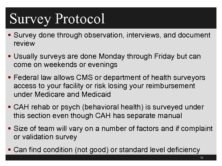Survey Protocol § Survey done through observation, interviews, and document review § Usually surveys