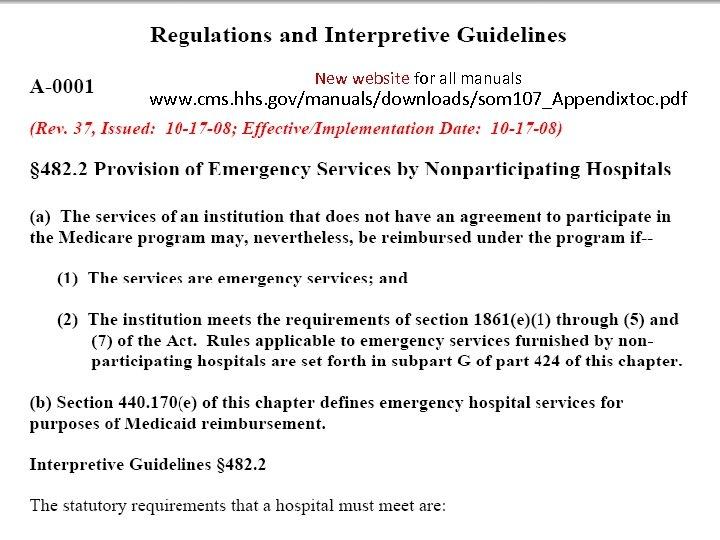 New website for all manuals www. cms. hhs. gov/manuals/downloads/som 107_Appendixtoc. pdf 75