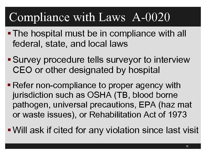 Compliance with Laws A-0020 § The hospital must be in compliance with all federal,