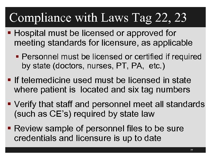 Compliance with Laws Tag 22, 23 § Hospital must be licensed or approved for